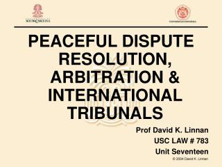 PEACEFUL DISPUTE RESOLUTION, ARBITRATION  INTERNATIONAL TRIBUNALS