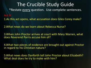 The Crucible Study Guide *Restate  every  question.  Use complete sentences.
