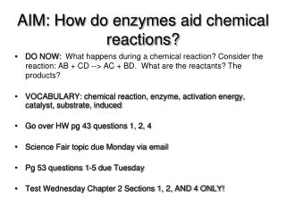AIM: How do enzymes aid chemical reactions?