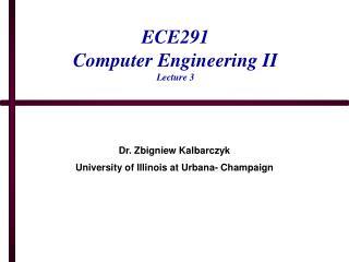 ECE291 Computer Engineering II Lecture 3