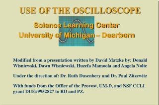 USE OF THE OSCILLOSCOPE