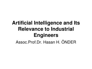 Artificial Intelligence and Its Relevance to Industrial Engineers