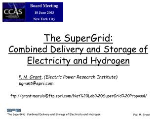 The SuperGrid:  Combined Delivery and Storage of Electricity and Hydrogen