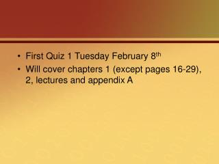 First Quiz 1 Tuesday February 8 th