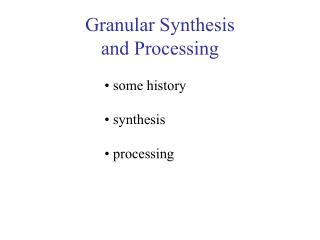 Granular Synthesis  and Processing