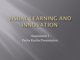 Visual Learning and Innovation