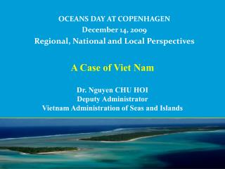 OCEANS DAY AT COPENHAGEN December 14, 2009 Regional, National and Local Perspectives