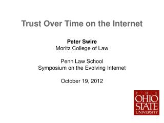 Trust Over Time on the Internet Peter Swire Moritz College of Law Penn Law School