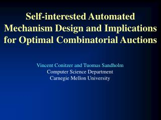 Self-interested Automated Mechanism Design and Implications for Optimal Combinatorial Auctions