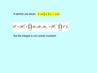 But the integral is not Lorentz invariant!