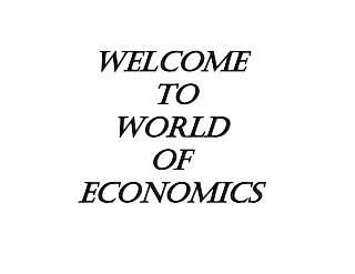 WELCOME   to  world  of  economics