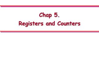 Chap 5.  Registers and Counters