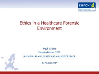 Ethics in a Healthcare Forensic Environment
