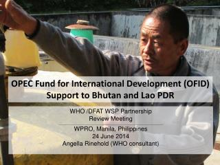 OPEC Fund for International Development (OFID) Support to Bhutan and Lao PDR