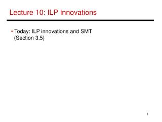 Lecture 10: ILP Innovations