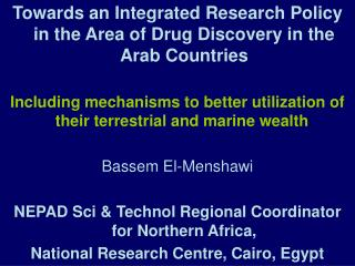 Towards an Integrated Research Policy in the Area of Drug Discovery in the Arab Countries