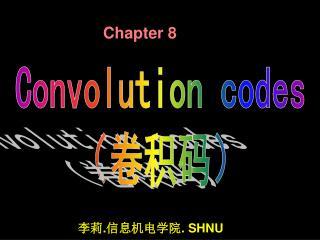 Convolution codes ( 卷积码)