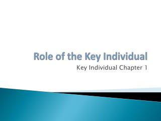 Role of the Key Individual