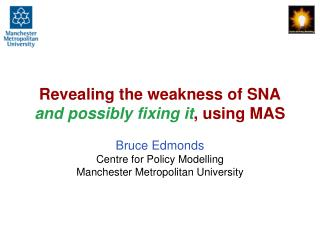 Revealing the weakness of SNA  and possibly fixing it , using MAS