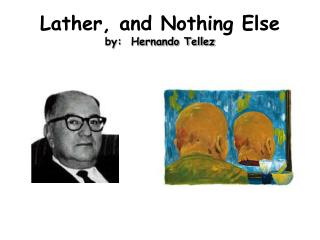 Lather, and Nothing Else by:  Hernando Tellez
