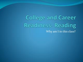 College and Career Readiness- Reading
