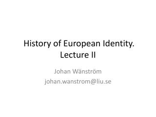 History of European Identity. Lecture II