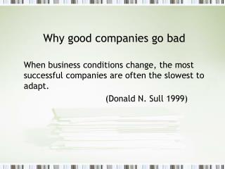 Why good companies go bad