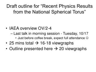 "Draft outline for ""Recent Physics Results from the National Spherical Torus"""