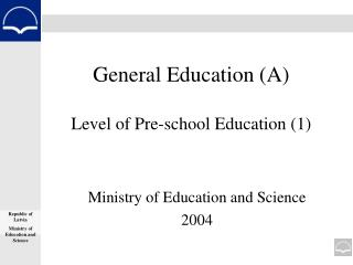 General Education (A) Level of Pre-school Education (1)