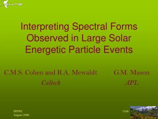 Interpreting Spectral Forms Observed in Large Solar Energetic Particle Events