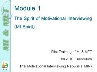 Module 1 The Spirit of Motivational Interviewing  (MI Spirit)