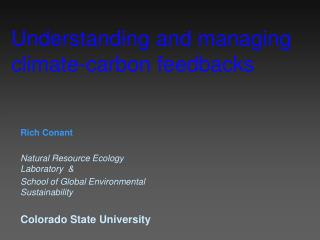 Understanding and managing climate-carbon feedbacks