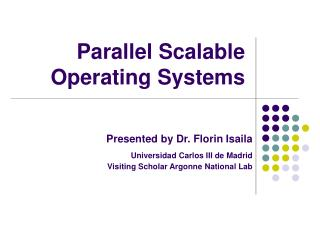 Parallel Scalable Operating Systems