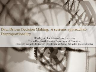 Data Driven Decision Making:  A systems approach to Disproportionality