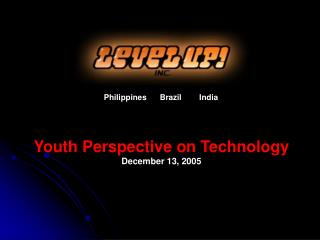 Youth Perspective on Technology December 13, 2005