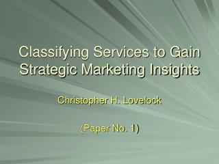 Classifying Services to Gain Strategic Marketing Insights