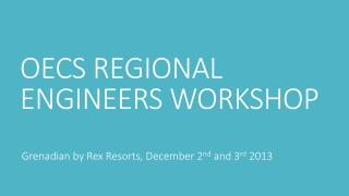 OECS REGIONAL ENGINEERS WORKSHOP