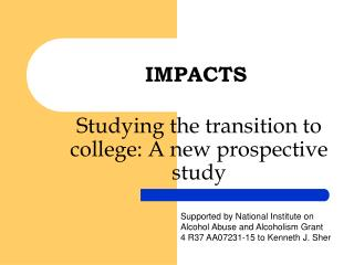 Studying the transition to college: A new prospective study