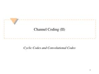 Channel Coding (II)