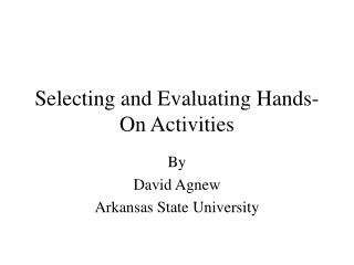 Selecting and Evaluating Hands-On Activities