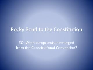 Rocky Road to the Constitution