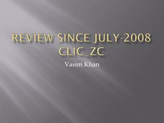 Review since July-2008 CLIC_ZC