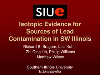 Isotopic Evidence for Sources of Lead Contamination in SW Illinois