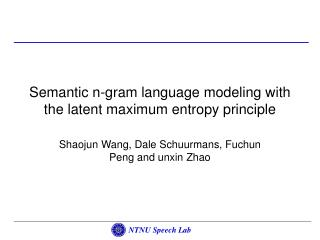 Semantic n-gram language modeling with the latent maximum entropy principle