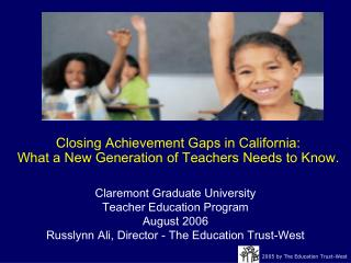 Closing Achievement Gaps in California:  What a New Generation of Teachers Needs to Know.