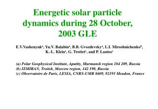 Energetic solar particle dynamics during 28 October, 2003 GLE