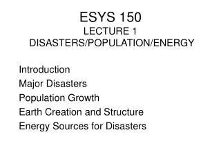 ESYS 150 LECTURE 1  DISASTERS/POPULATION/ENERGY
