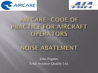 Aircare ™  Code of Practice for Aircraft operators Noise Abatement