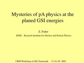Mysteries of pA physics at the planed GSI energies
