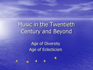 Music in the Twentieth Century and Beyond